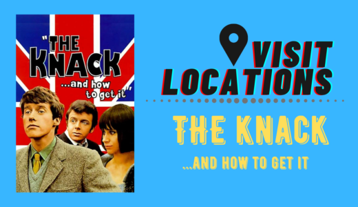 【ロケ地巡り】イギリス映画「The Knack ナック」【ロンドン】